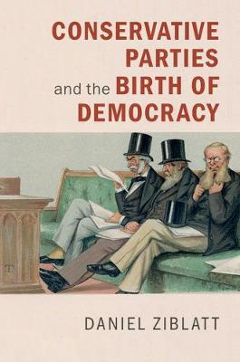 Conservative Parties and the Birth of Democracy (BOK)