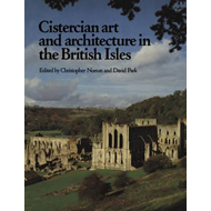 Cistercian Art and Architecture in the British Isles (BOK)