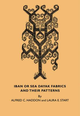 Iban or Sea Dayak Fabrics and their Patterns (BOK)