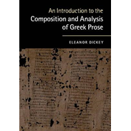 Introduction to the Composition and Analysis of Greek Prose (BOK)