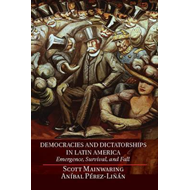 Democracies and Dictatorships in Latin America: Emergence, Survival and Fall (BOK)