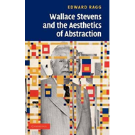 Wallace Stevens and the Aesthetics of Abstraction (BOK)