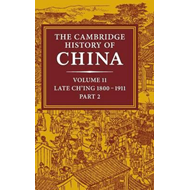 Cambridge History of China: Volume 11, Late Ch'ing, 1800-191 (BOK)