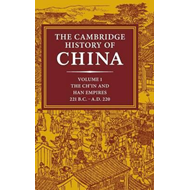 Cambridge History of China: Volume 1, The Ch'in and Han Empi (BOK)