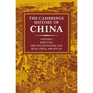 Cambridge History of China: Volume 5, Sung China, 960-1279 A (BOK)