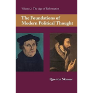 Foundations of Modern Political Thought: Volume 2, The Age o (BOK)