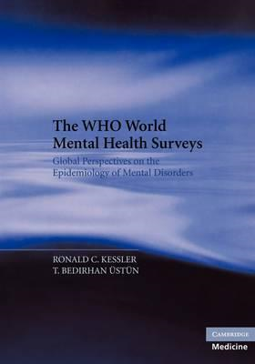 The WHO World Mental Health Surveys: Global Perspectives on the Epidemiology of Mental Disorders (BOK)