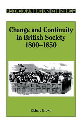 Change and Continuity in British Society, 1800-1850 (BOK)