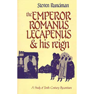 Emperor Romanus Lecapenus and His Reign (BOK)
