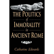Politics of Immorality in Ancient Rome (BOK)
