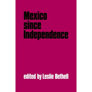 Mexico since Independence (BOK)