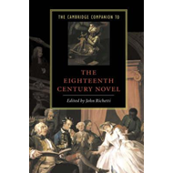 Cambridge Companion to the Eighteenth-Century Novel (BOK)