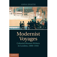 Modernist Voyages: Colonial Women Writers in London, 1890-1945 (BOK)