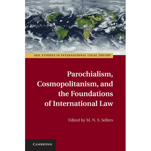 Parochialism, Cosmopolitanism, and the Foundations of International Law (BOK)