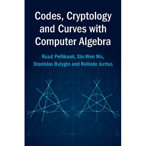 Codes, Cryptology and Curves with Computer Algebra (BOK)