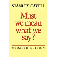Must We Mean What We Say? (BOK)