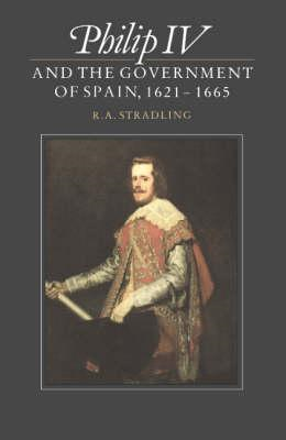 Philip IV and the Government of Spain, 1621-1665 (BOK)