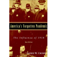 America's Forgotten Pandemic: The Influenza of 1918 (BOK)