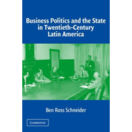 Business Politics and the State in Twentieth-Century Latin America (BOK)