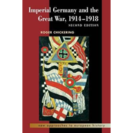 Imperial Germany and the Great War, 1914-1918 (BOK)