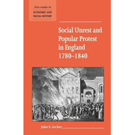 Social Unrest and Popular Protest in England, 1780-1840 (BOK)
