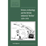Science, Technology and the British Industrial 'Decline', 18 (BOK)