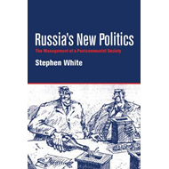Russia's New Politics: The Management of a Postcommunist Society (BOK)