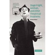 Stage Fright, Animals, and Other Theatrical Problems (BOK)