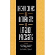 Architectures and Mechanisms for Language Processing (BOK)