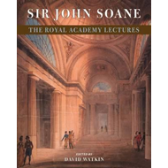 Sir John Soane: The Royal Academy Lectures (BOK)