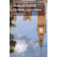 Cambridge Introduction to Modern British Fiction, 1950-2000 (BOK)