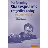 Performing Shakespeare's Tragedies Today (BOK)
