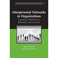 Interpersonal Networks in Organizations: Cognition, Personality, Dynamics, and Culture (BOK)