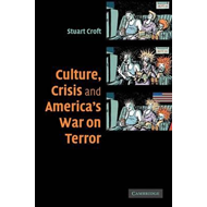 Culture, Crisis and America's War on Terror (BOK)