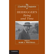 Cambridge Companion to Heidegger's Being and Time (BOK)