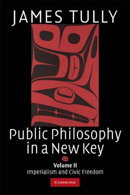 Public Philosophy in a New Key: Volume 2, Imperialism and Ci (BOK)