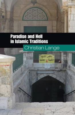 Paradise and Hell in Islamic Traditions (BOK)