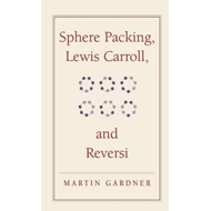 Sphere Packing, Lewis Carroll, and Reversi (BOK)