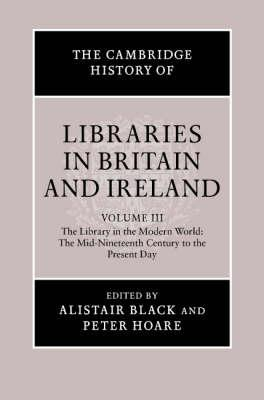 The Cambridge History of Libraries in Britain and Ireland: Volume 3, 1850-2000: v. 3: From 1850 to t (BOK)