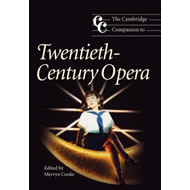 Cambridge Companion to Twentieth-Century Opera (BOK)