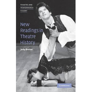 New Readings in Theatre History (BOK)