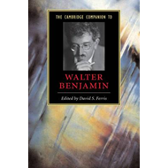 Cambridge Companion to Walter Benjamin (BOK)