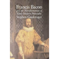 Francis Bacon and the Transformation of Early-Modern Philoso (BOK)