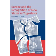 Europe and the Recognition of New States in Yugoslavia (BOK)
