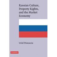 Russian Culture, Property Rights, and the Market Economy (BOK)