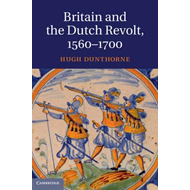 Britain and the Dutch Revolt, 1560-1700 (BOK)