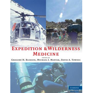 Expedition and Wilderness Medicine: Wilderness, Remote, and Extreme Environments (BOK)