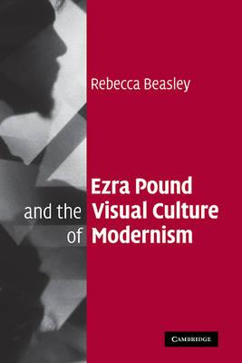 Ezra Pound and the Visual Culture of Modernism (BOK)