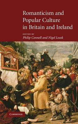 Romanticism and Popular Culture in Britain and Ireland (BOK)