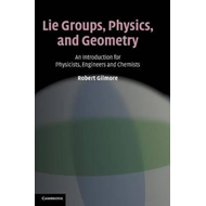 Lie Groups, Physics, and Geometry (BOK)